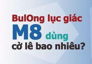 Trả lời: Bulong M8 dùng cờ lê bao nhiêu? - Nam Hải